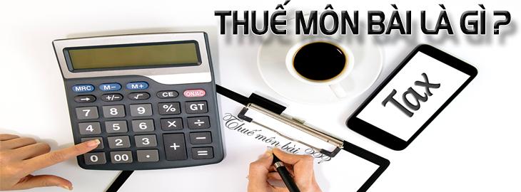 Thuế môn bài là gì? Các bậc thuế & Hạn Nộp Thuế Môn Bài 2018